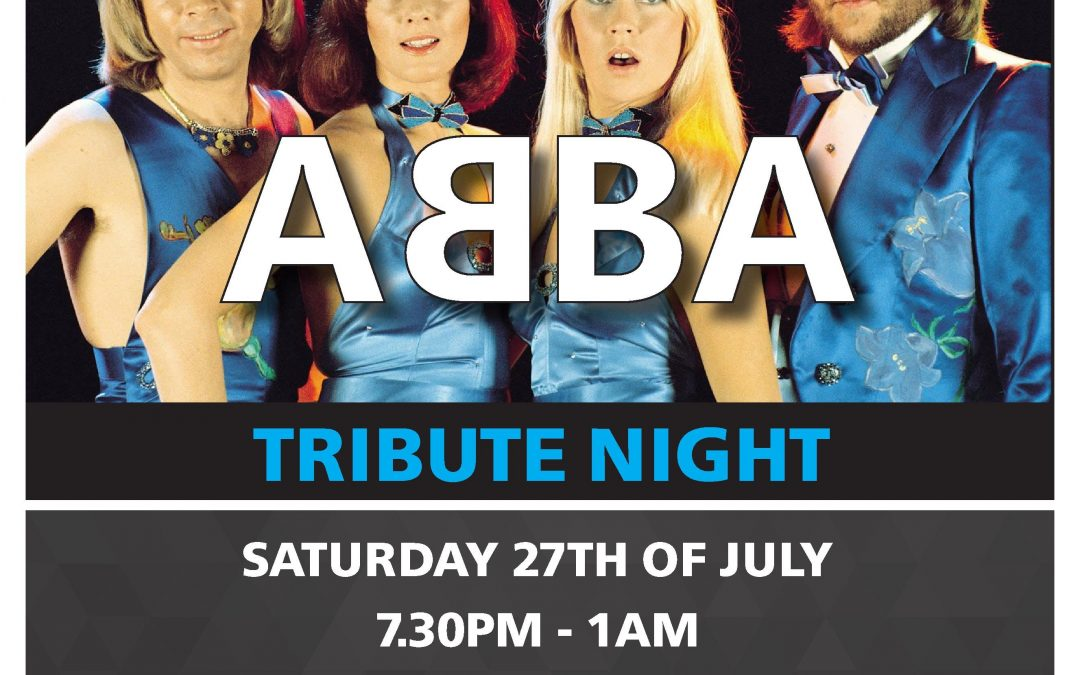 ABBA Tribute Night – Saturday the 27th July